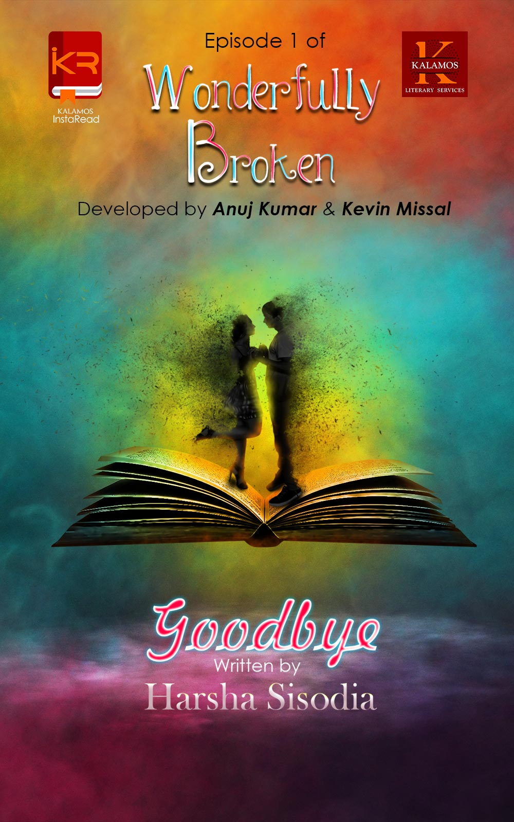 Wonderfully Broken Episode 1: Goodbye By Harsha Sisodia