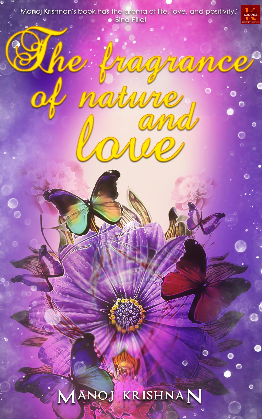 The Fragrance of Nature and Love By Manoj Krishnan