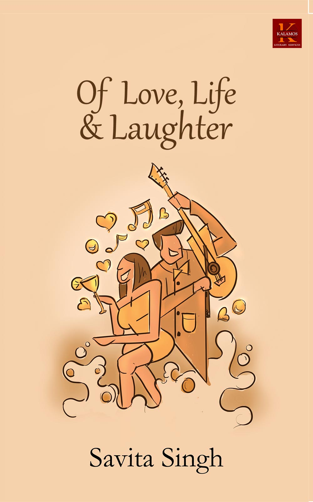 Love, Life and Laughter By Savita Singh