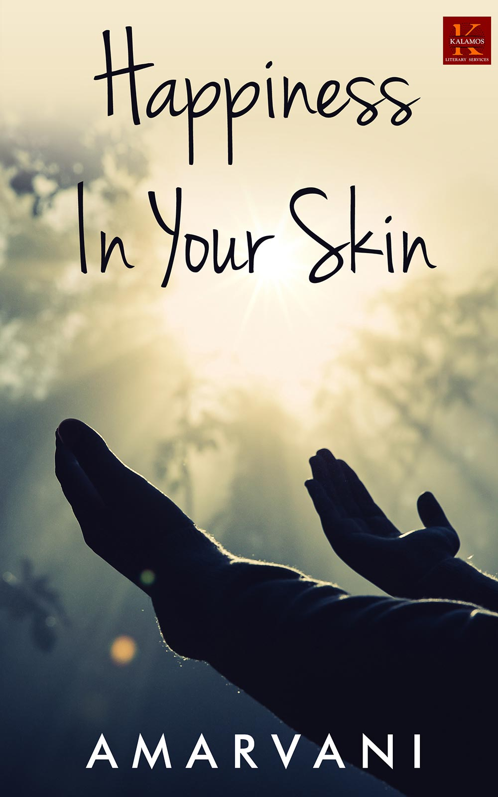 Happiness in Your Skin By Amarvani
