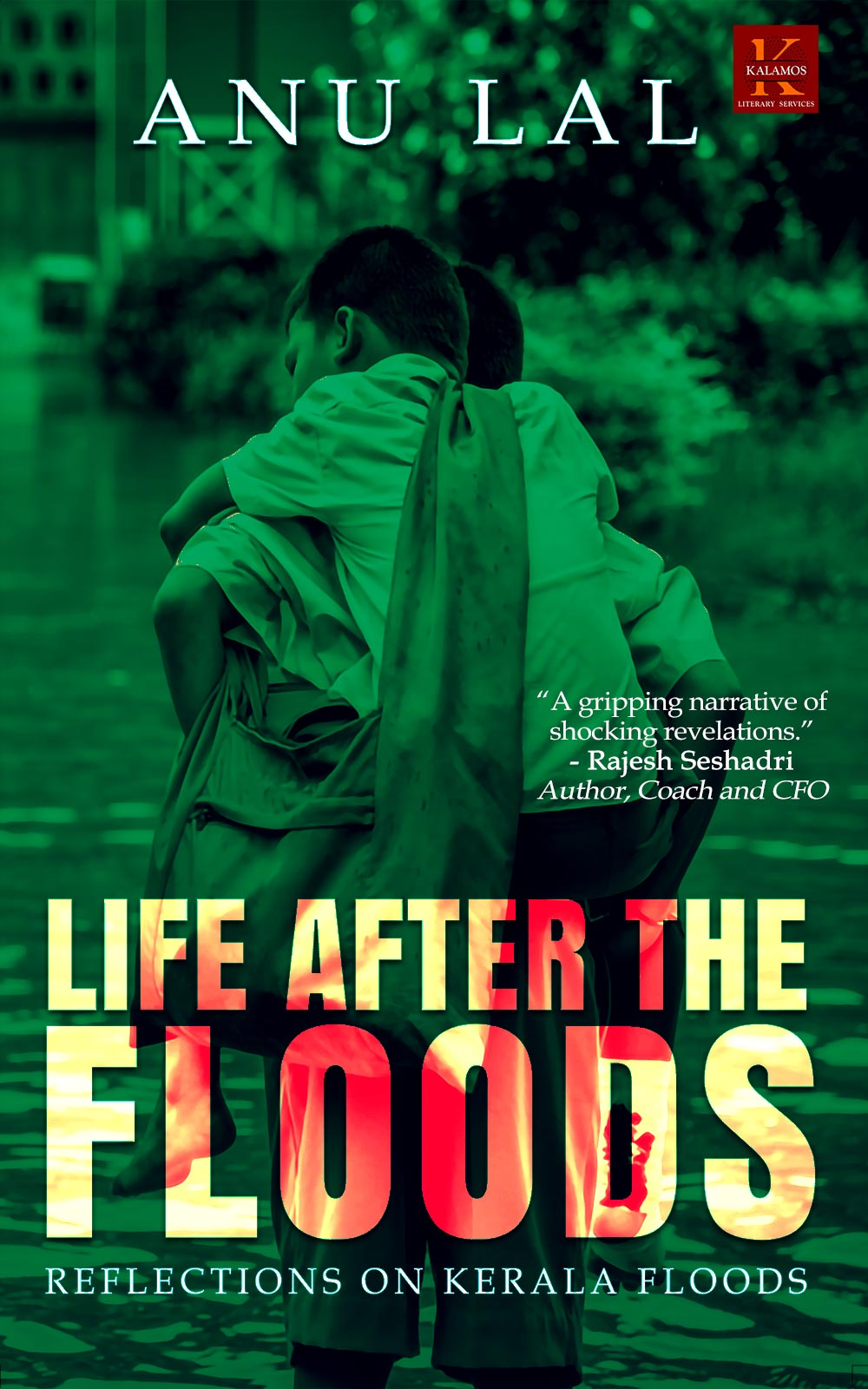 Life After The Floods : Reflections on Kerala Floods By Anu Lal