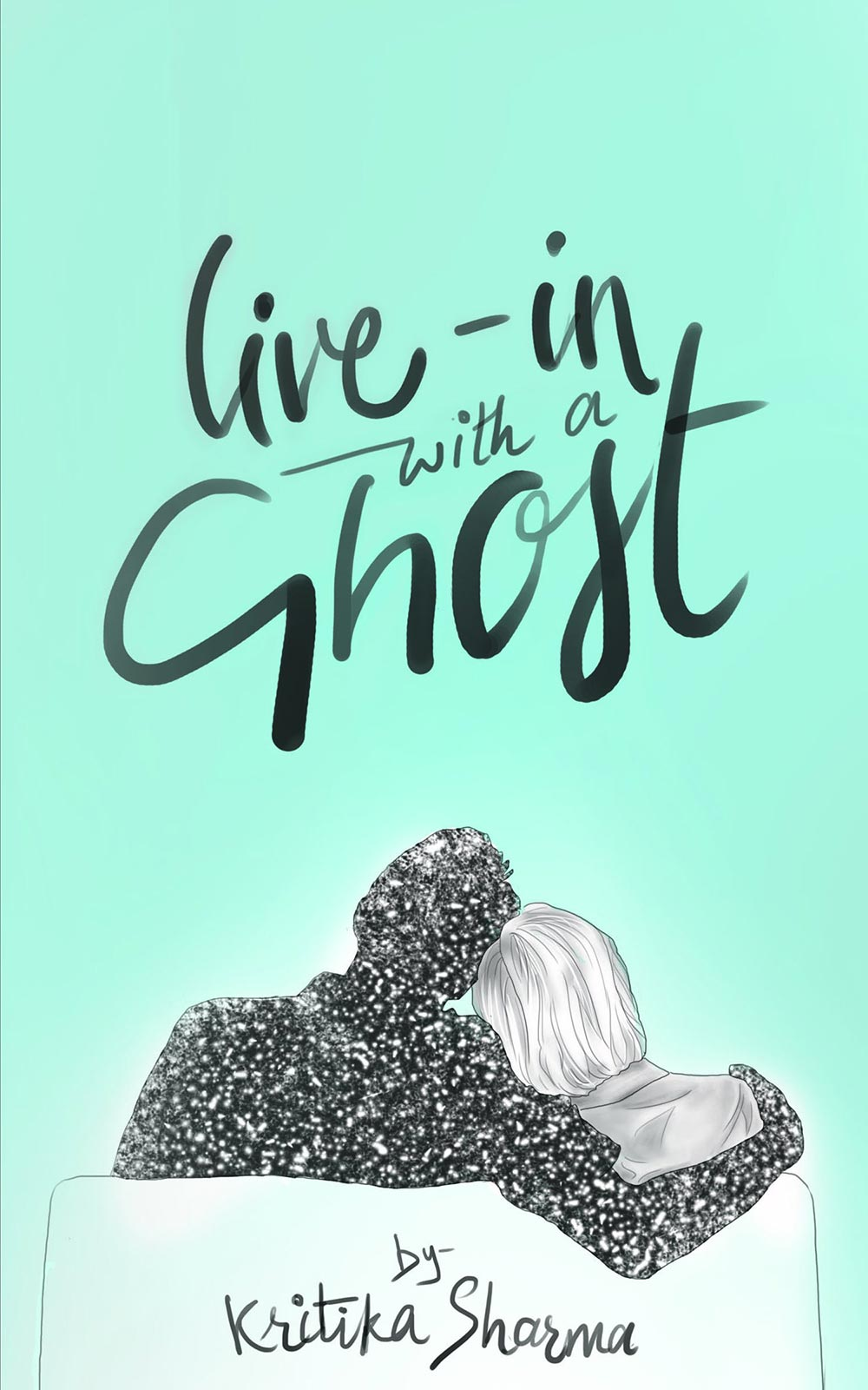 Live-in with a Ghost By Kritika Sharma